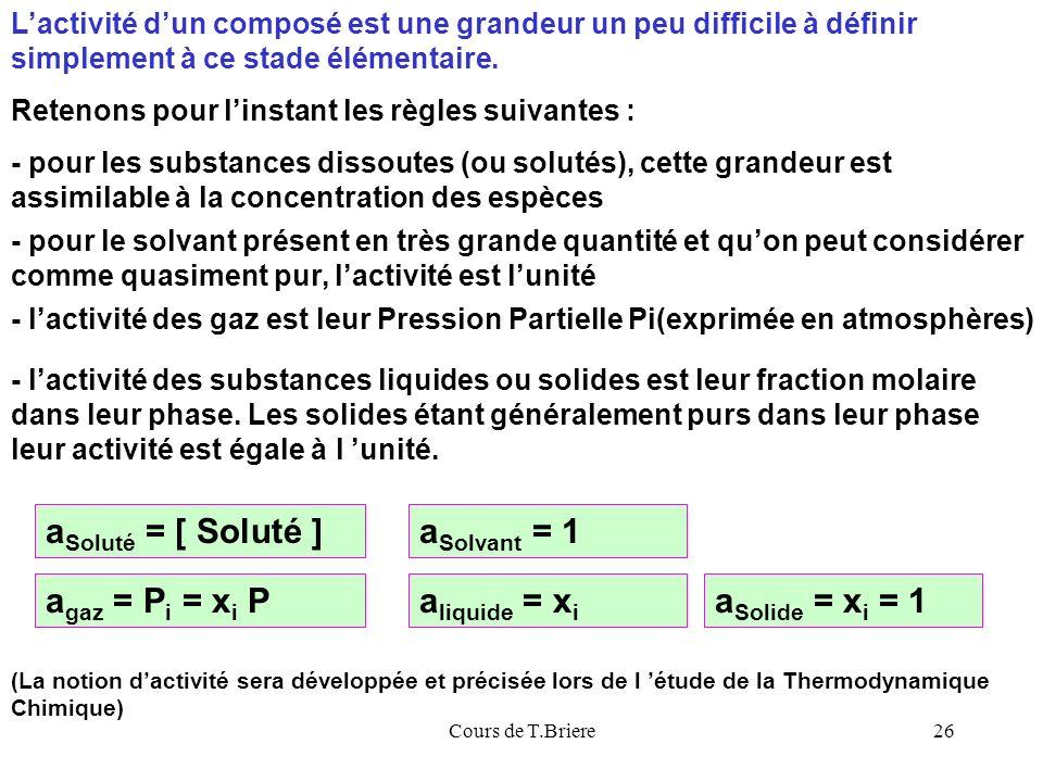 aSoluté = [ Soluté ] aSolvant = 1 agaz = Pi = xi P aliquide = xi
